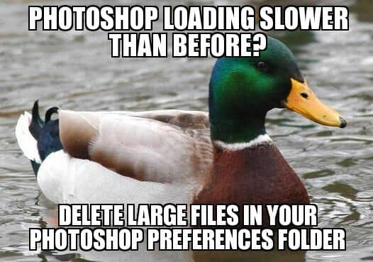 Photoshop loading slower than before? Delete large files in your Photoshop preferences folder.