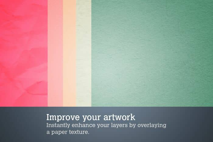 Improve your artwork. Instantly enhance your layers by overlaying a paper texture.