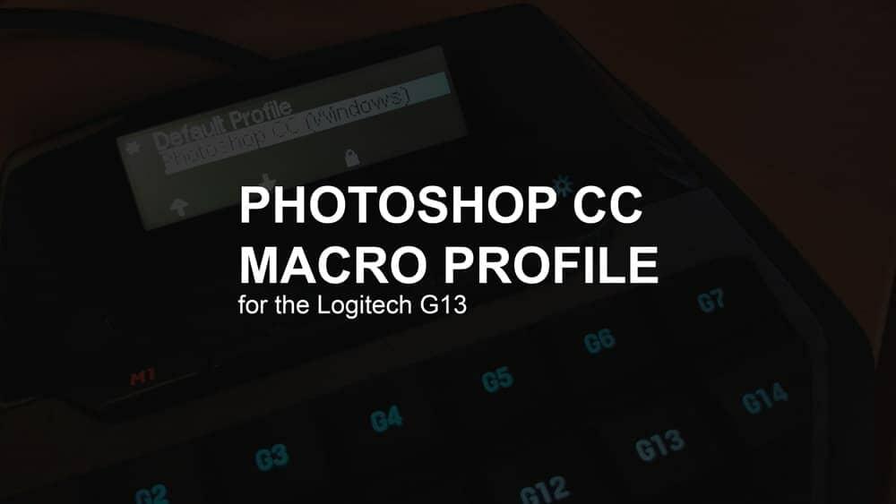 Photoshop Macro Profile for the Logitech G13