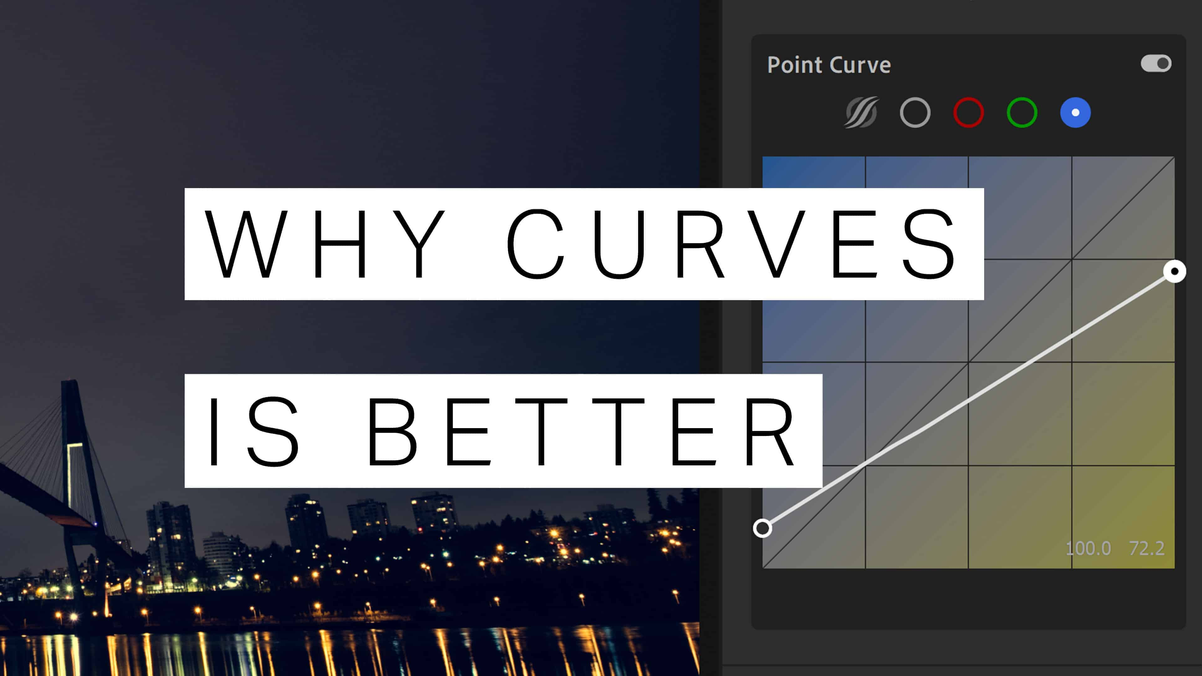 Why You Should Use Curves over Other Settings