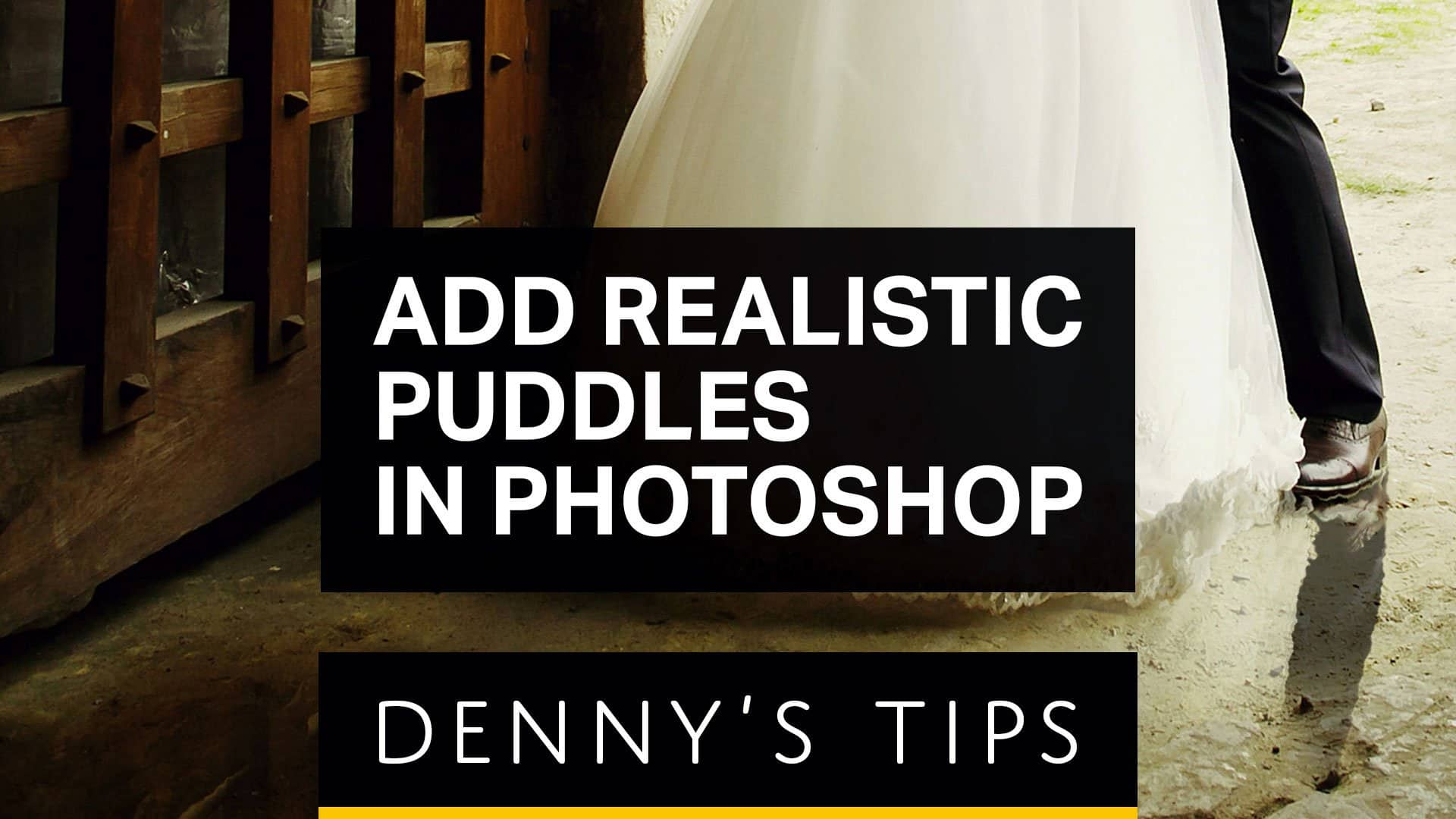 How to Add Photorealistic Puddles in Photoshop