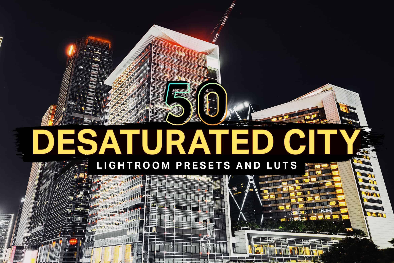 10 Desaturated City Lightroom Mobile and Desktop Presets