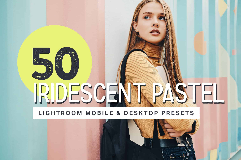 10 Iridescent Pastel Lightroom Presets