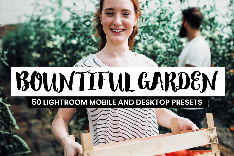 10 Bountiful Garden Lightroom Presets