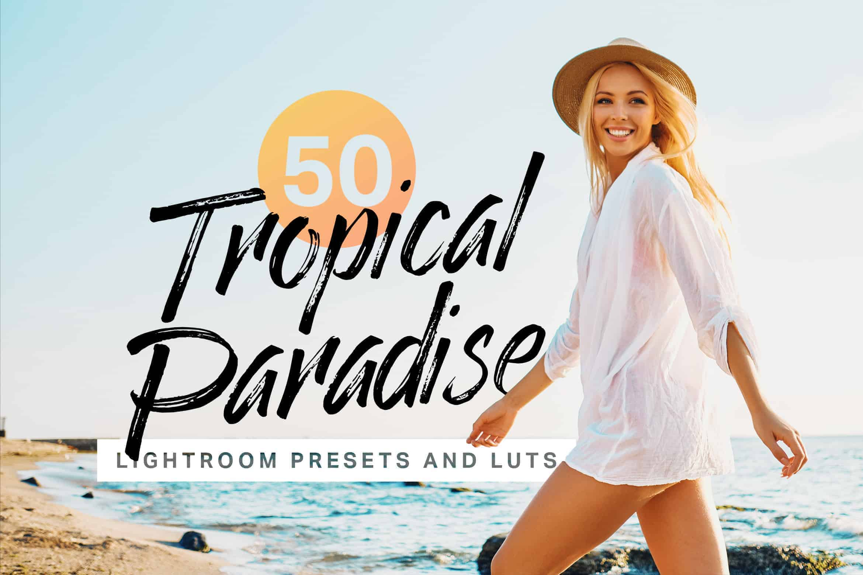 10 Tropical Paradise Lightroom Presets